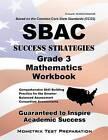 Sbac Success Strategies Grade 3 Mathematics Workbook: Comprehensive Skill Building Practice for the Smarter Balanced Assessment Consortium Assessments by Mometrix Media LLC (Paperback / softback, 2016)