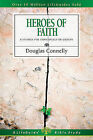 Heroes of Faith: 8 Studies for Individuals or Groups by Dr Douglas Connelly (Paperback / softback, 2011)