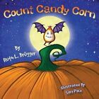 Count Candy Corn by Ruth L Brugger (Paperback / softback, 2013)