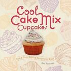 Cool Cake Mix Cupcakes:: Fun & Easy Baking Recipes for Kids! by Alex Kuskowski (Hardback, 2015)