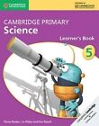 Cambridge Primary Science Stage 5 Learner's Book by Liz Dilley, Fiona Baxter, Jon Board (Paperback, 2014)
