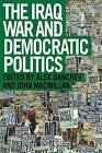 The Iraq War and Democratic Politics by Taylor & Francis Ltd (Paperback, 2004)