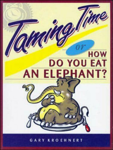 Taming Time: or How Do You Eat an Elephant by Kroehnert, Gary Paperback Book The