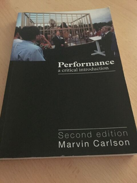 Performance: A Critical Introduction by Marvin A. Carlson (Paperback, 2003)
