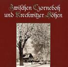 Zwischen Czorneboh und Kreckwitzer Höhen von Ingrid Jurschik, Arnd Matthes und Günter Lehmann (2010, Gebundene Ausgabe)