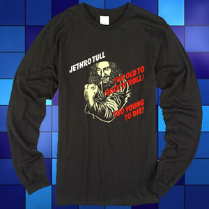 New Jethro Tull Too Old To Rock N Roll Long Sleeve Black T Shirt