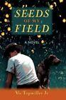 Seeds of My Field by Vic Topmiller Jr. 9781434357809 Hardback 2008