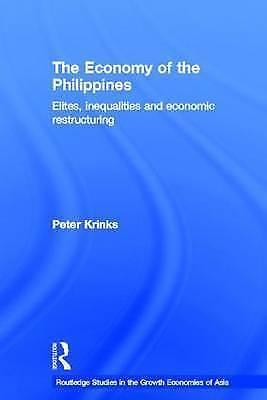 The Economy of the Philippines: Elites, Inequalities and Economic Restructuring