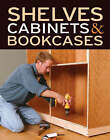 Shelves, Cabinets and Bookcases by Fine Homebuilding, Fine Woodworking (Paperback, 2008)