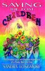 Saving the Lost Children by Sandra Longmore (Paperback, 2003)