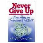 Never Give up Hope for Parkinson's Patients 9781403312914 by Harry KNITTER