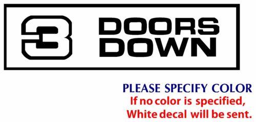 "3 doors downs Metal Music Rock Band JDM Funny Vinyl Sticker Decal Car Window 7/"""