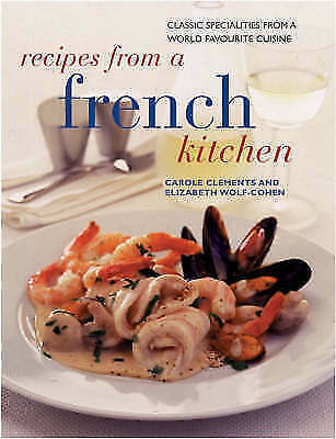 Very Good, Recipes from a French Kitchen (Contemporary kitchen series), Wolf-Coh