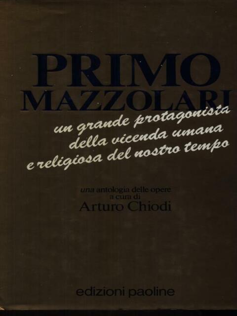 PRIMO MAZZOLARI PRIMA EDIZIONE CHIODI ARTURO EDIZIONI PAOLINE 1990