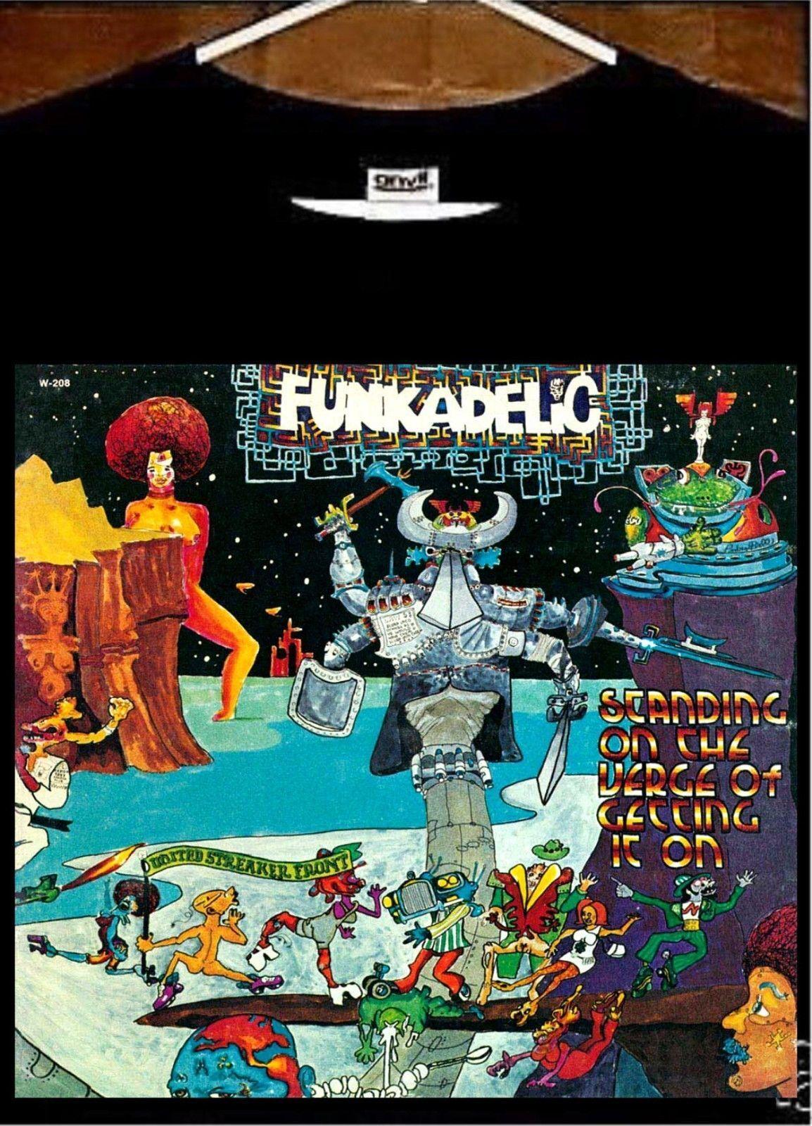 Funkadelic T shirt; Funkadelic Standing On The Verge Of Getting It On Tee shirt