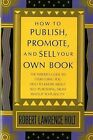 How to Publish, Promote, and Sell Your Own Book by Robert Lawrence Holt (Paperback, 1920)