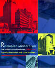 Romanian Modernism: The Architecture of Bucharest, 1920-40 by Ernie Scoffham, Luminita Machedon (Hardback, 1999)