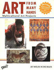 Art From Many Hands: Multicultural Art Projects by Jo Miles Schuman (Paperback, 2004)