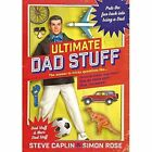 Ultimate Dad Stuff by Steve Caplin, Simon Rose (Hardback, 2014)