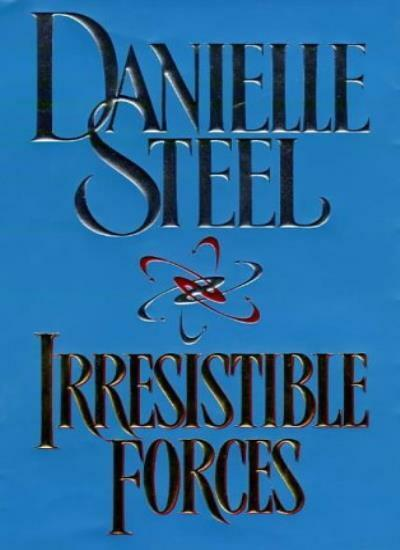 Irresistible Forces-Danielle Steel