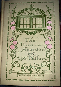 THE TRANSFIGURATION OF MISS PHILURA by Florence Morse Kingsley, 1902 H/C VG+
