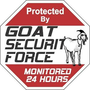 Goat Security Force Signs