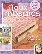 Faux Mosaics: Make 20 Stylish Paper Mosaics in 3 Simple Steps-ExLibrary