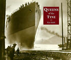 Queens of the Tyne: The River's Great Liners 1888-1973 by Ken Smith (Paperback, 2007)