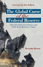 The Global Curse of the Federal Reserve : How Investors Can Survive and...