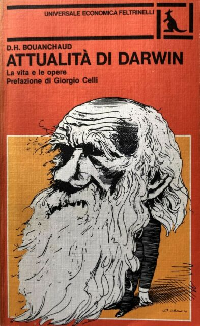 DANIEL H. BOUANCHAUD ATTUALITÀ DI DARWIN. LA VITA E LE OPERE FELTRINELLI 1982