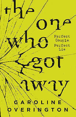 THE ONE WHO GOT AWAY - Caroline Overington  - CLEARANCE STOCK