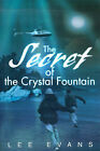 The Secret of the Crystal Fountain by Lee Evans (Paperback / softback, 2000)