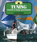 Tuning Yachts and Small Keelboats by Lawrie Smith (Paperback, 1988)