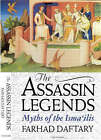 The Assassin Legends: Myths of the Isma'ilis by Farhad Daftary (Paperback, 1995)