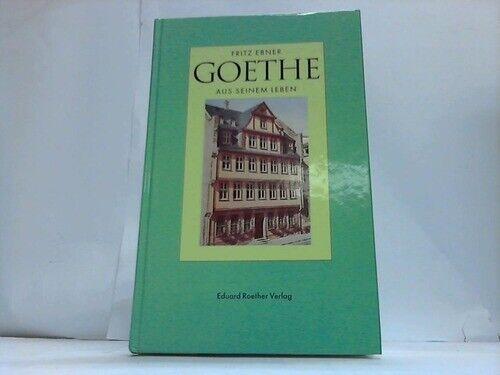 Goethe. Aus seinem Leben. Reden Vorträge Zeitbilder
