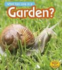 What Can Live in the Garden? by John-Paul Wilkins (Hardback, 2014)