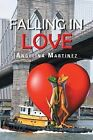 Falling In Love by Angelina Martinez (Paperback, 2013)