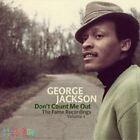 Don't Count Me Out: The Fame Recordings, Vol. 1 by George Jackson (CD, Nov-2011, Kent)