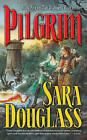 Pilgrim by Sara Douglass (Paperback, 2006)