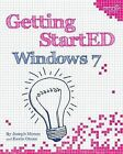 Getting StartED with Windows 7 by Joseph Moran, Kevin Otnes (Paperback, 2009)