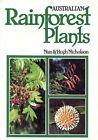 Australian Rainforest Plants: in the Forest & in the Garden: Vol I by Nan Nicholson, Hugh Nicholson (Paperback, 2001)