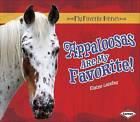 Appaloosas Are My Favorites! by Elaine Landau (Hardback, 2012)