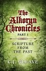 The Alkoryn Chronicles: Part I : Scripture from the Past by C. J. Gleave (Paperback, 2015)