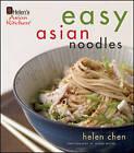 Helen Chen's Easy Asian Noodles by Helen Chen (Hardback, 2010)