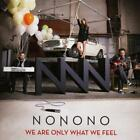 We Are Only What We Feel von Nonono (2014)