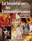 Lo Inventaron los Latinos Americanos by Eva Salinas (Hardback, 2012)