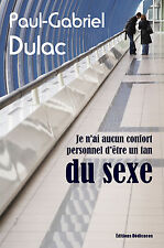 Je n'ai aucun confort personnel d'etre un fan du sexe, par Paul-Gabriel Dulac