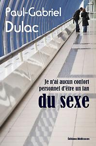 Je-n-039-ai-aucun-confort-personnel-d-039-etre-un-fan-du-sexe-par-Paul-Gabriel-Dulac