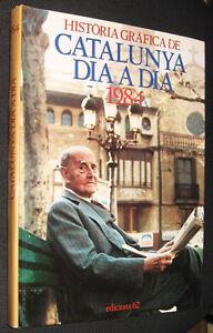 HISTORIA-GRAFICA-DE-CATALUNYA-DIA-A-DIA-1984-GRAN-TAMANO-Y-MUY-ILUSTRADO