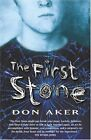 The First Stone by Don Aker (Paperback, 2004)